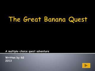 The Great Banana Quest