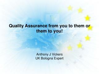 Quality Assurance from you to them or them to you!