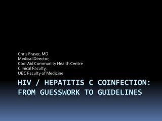 HIV / Hepatitis C  Coinfection : From guesswork to Guidelines