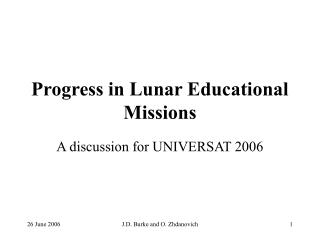 Progress in Lunar Educational Missions