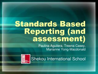 Standards Based Reporting (and assessment)