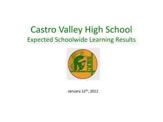 Castro Valley High School Expected  Schoolwide  Learning Results