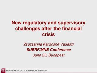 New regulatory and supervisory challenges after the financial crisis