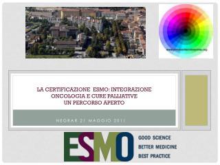 La  certificazione ESMO:  Integrazione Oncologia  e Cure palliative  un  percorso aperto