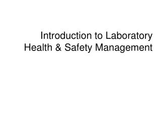 Introduction to Laboratory Health & Safety Management
