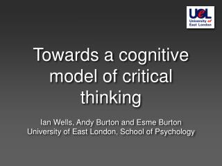 Towards a cognitive model of critical thinking