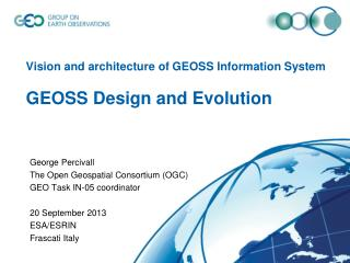 Vision and architecture of GEOSS Information System GEOSS Design and Evolution