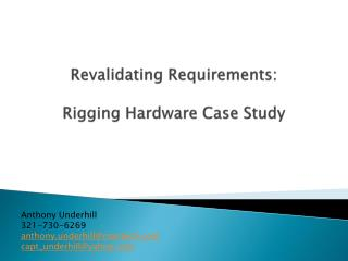 Revalidating Requirements: Rigging Hardware Case Study