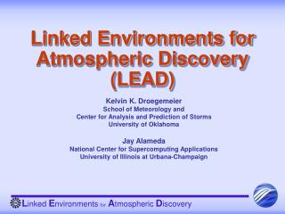 Linked Environments for Atmospheric Discovery  (LEAD)