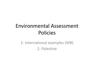 Environmental Assessment Policies