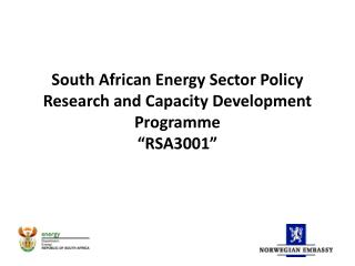 "South African Energy Sector Policy Research and Capacity Development Programme ""RSA3001"""