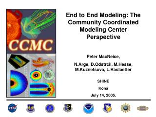 End to End Modeling: The Community Coordinated Modeling Center Perspective Peter MacNeice,