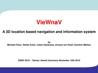 VieWnaV A 3D location based navigation and information system by