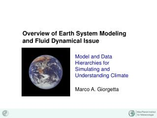 Overview of Earth System Modeling and Fluid Dynamical Issue