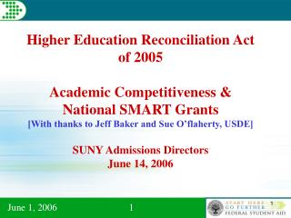Higher Education Reconciliation Act of 2005 Academic Competitiveness & National SMART Grants