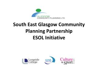 South East Glasgow Community Planning Partnership ESOL Initiative