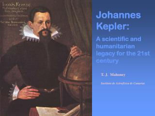 Johannes Kepler: A scientific and humanitarian legacy for the 21st century