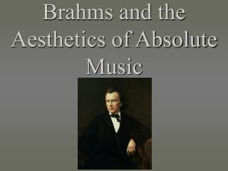 Brahms and the Aesthetics of Absolute Music