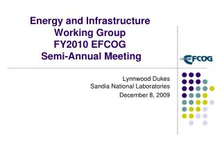 Energy and Infrastructure Working Group FY2010 EFCOG  Semi-Annual Meeting