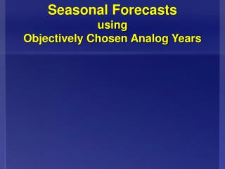Seasonal Forecasts using Objectively Chosen Analog Years