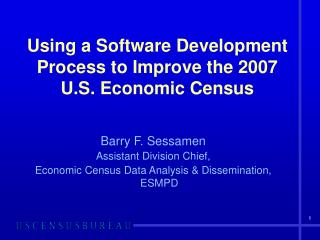 Using a Software Development Process to Improve the 2007 U.S. Economic Census