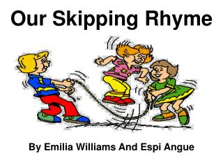 Our Skipping Rhyme