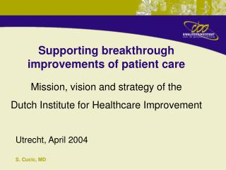 Supporting breakthrough improvements of patient care