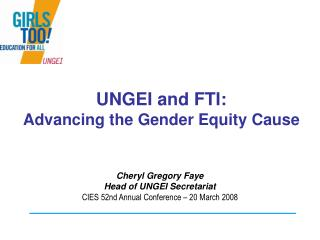 UNGEI and FTI: Advancing the Gender Equity Cause