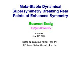 Meta-Stable Dynamical Supersymmetry Breaking Near Points of Enhanced Symmetry