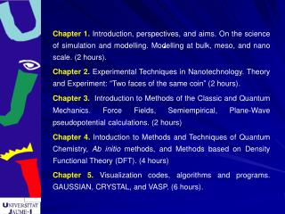 Chapter 6.  Calculation of physical and chemical properties of nanomaterials. (2 hours).