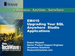 EM410 Upgrading Your SQL Anywhere  Studio Applications