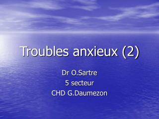 Troubles anxieux (2)