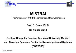 MISTRAL Performance of TPC-D Benchmark and Datawarehouses