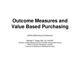 Outcome Measures and Value Based Purchasing