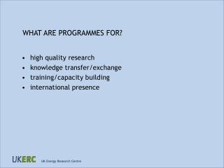 WHAT ARE PROGRAMMES FOR?