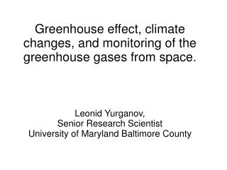 Greenhouse effect, climate changes, and monitoring of the greenhouse gases from space.