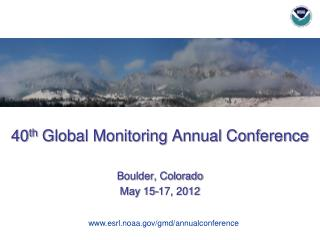 40 th  Global Monitoring Annual Conference