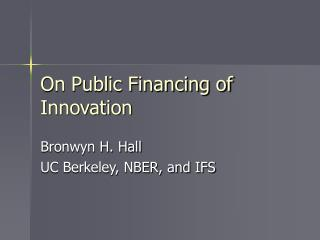 On Public Financing of Innovation