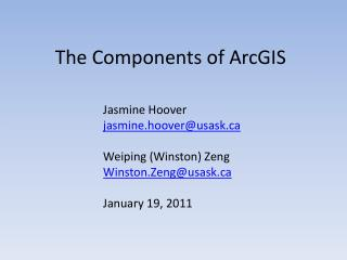 The Components  of ArcGIS