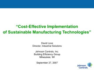Cost-Effective Implementation of Sustainable Manufacturing Technologies