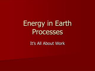 Energy in Earth Processes