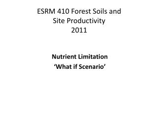 ESRM 410 Forest Soils  and  Site  Productivity 2011