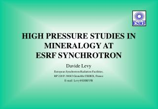 HIGH PRESSURE STUDIES IN MINERALOGY AT  ESRF SYNCHROTRON