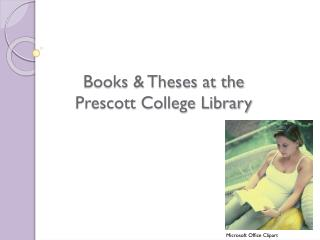Books & Theses at the Prescott College Library