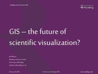 GIS – the future of scientific visualization?