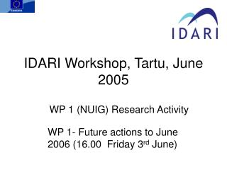 IDARI Workshop, Tartu, June 2005