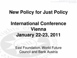New Policy for  Just Policy  International Conference Vienna January 22-23, 2011