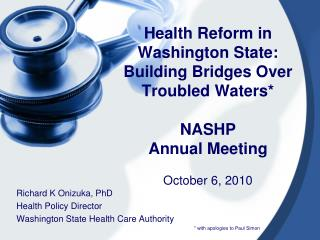 Richard K Onizuka, PhD Health Policy Director Washington State Health Care Authority