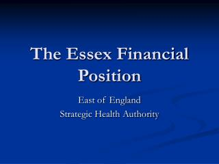 The Essex Financial Position