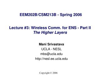 Lecture #3: Wireless Comm. for ENS - Part II The Higher Layers